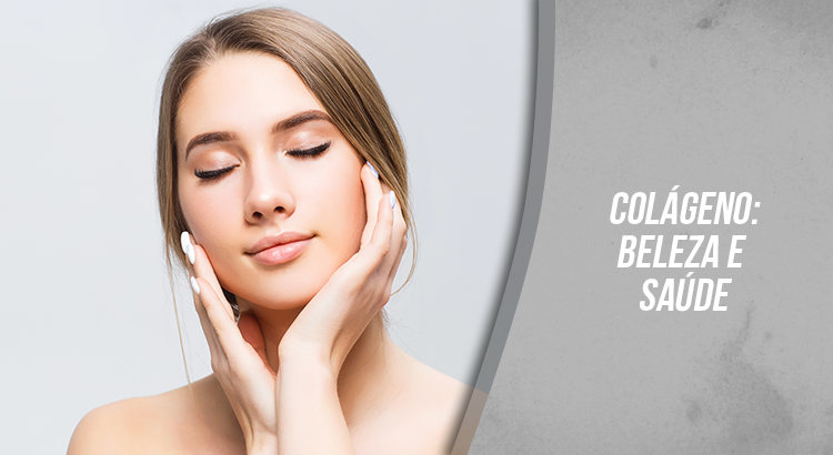 Colágeno: beleza e saúde